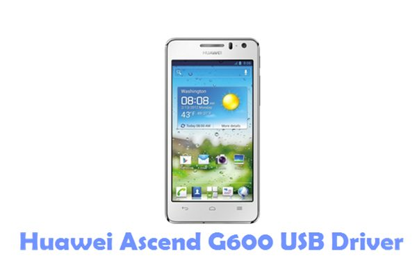 Download Huawei Ascend G600 USB Driver