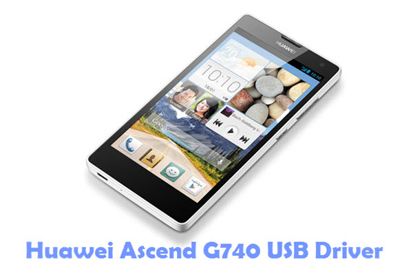 Download Huawei Ascend G740 USB Driver