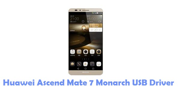 Download Huawei Ascend Mate 7 Monarch USB Driver