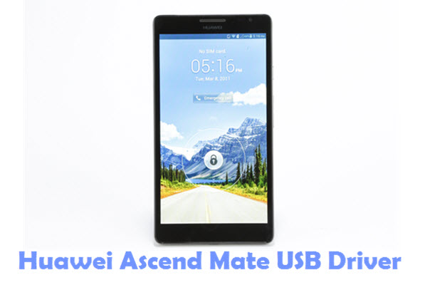 Download Huawei Ascend Mate USB Driver