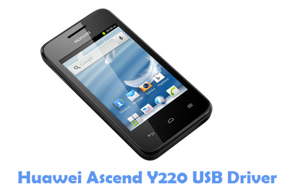Download Huawei Ascend Y220 USB Driver