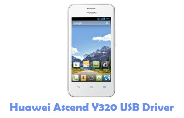 Download Huawei Ascend Y320 USB Driver