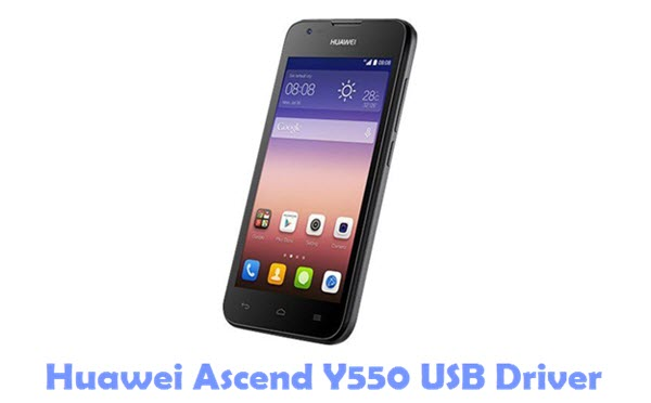 Download Huawei Ascend Y550 USB Driver