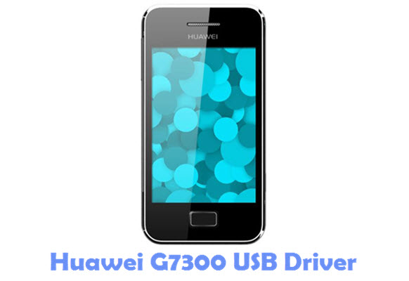 Download Huawei G7300 USB Driver