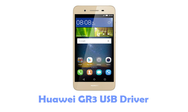 Download Huawei GR3 USB Driver
