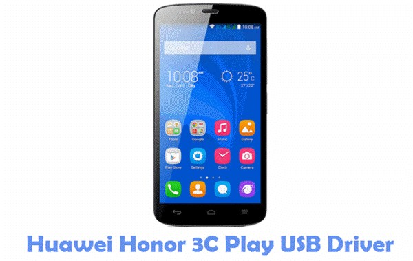 Download Huawei Honor 3C Play USB Driver