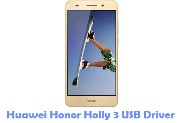 Download Huawei Honor Holly 3 USB Driver