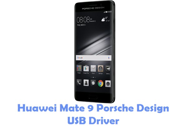 Download Huawei Mate 9 Porsche Design USB Driver