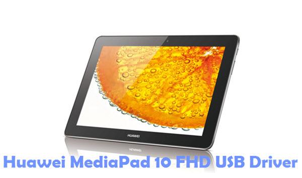 Download Huawei MediaPad 10 FHD USB Driver