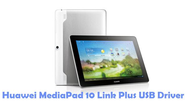 Download Huawei MediaPad 10 Link Plus USB Driver