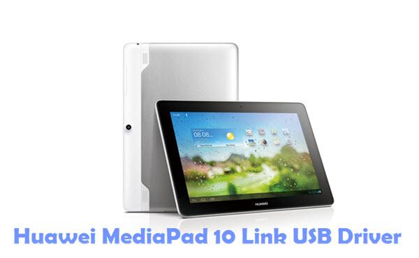 Download Huawei MediaPad 10 Link USB Driver