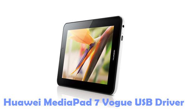 Download Huawei MediaPad 7 Vogue USB Driver