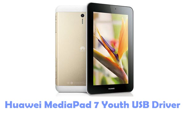 Download Huawei MediaPad 7 Youth USB Driver