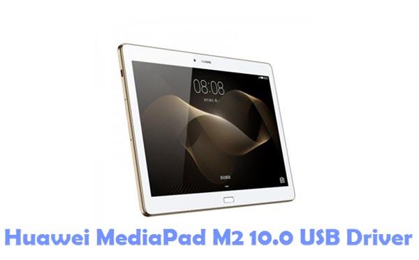 Download Huawei MediaPad M2 10.0 USB Driver