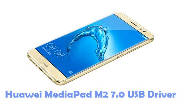 Download Huawei MediaPad M2 7.0 USB Driver