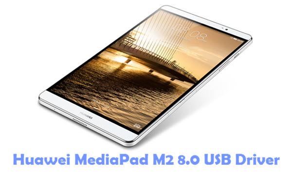 Download Huawei MediaPad M2 8.0 USB Driver