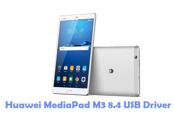 Download Huawei MediaPad M3 8.4 USB Driver