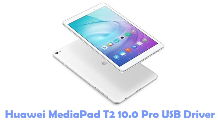 Download Huawei MediaPad T2 10.0 Pro Firmware