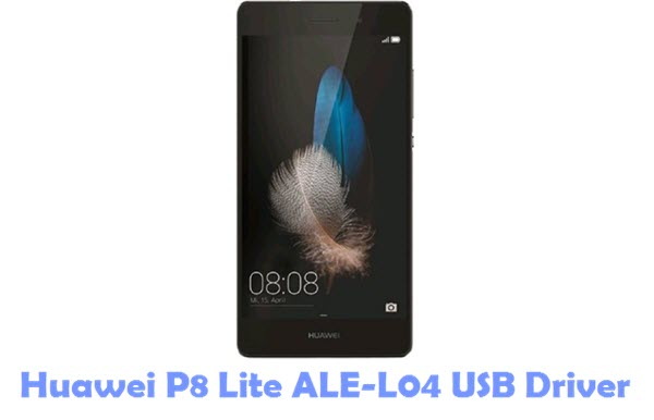 Download Huawei P8 Lite ALE-L04 USB Driver