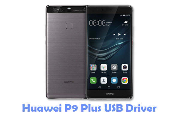 Download Huawei P9 Plus USB Driver