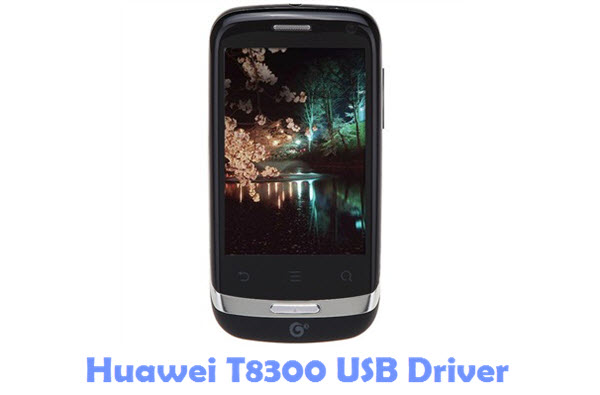 Download Huawei T8300 USB Driver