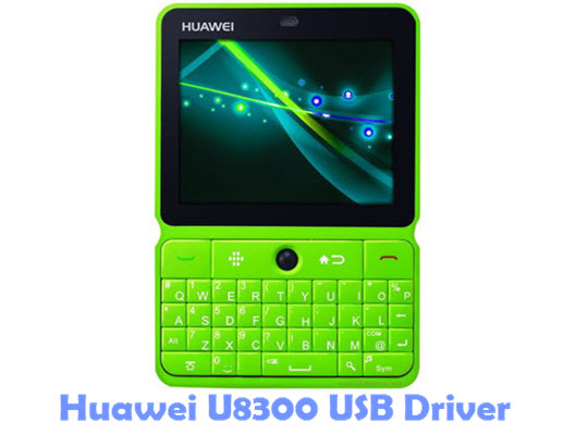 Download Huawei U8300 USB Driver