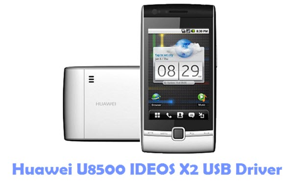 Download Huawei U8500 IDEOS X2 USB Driver