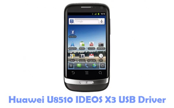 Download Huawei U8510 IDEOS X3 USB Driver