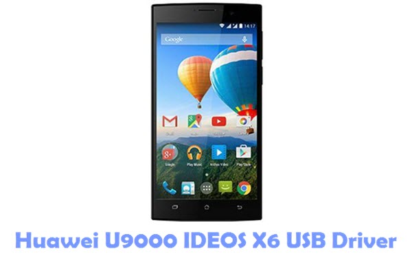Download Huawei U9000 IDEOS X6 USB Driver