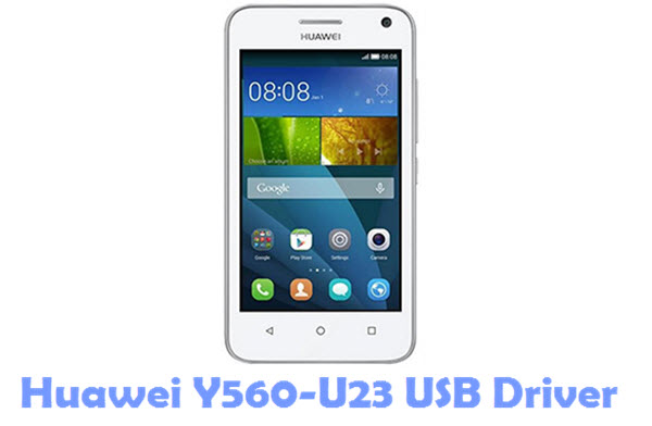 Download Huawei Y560-U23 USB Driver
