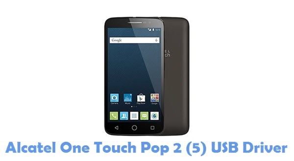 Download Alcatel One Touch Pop 2 (5) USB Driver