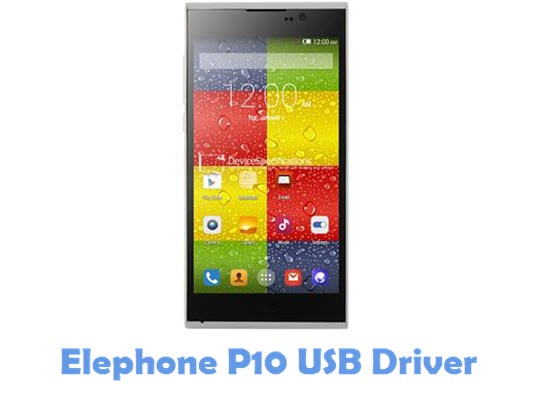 Download Elephone P10 USB Driver