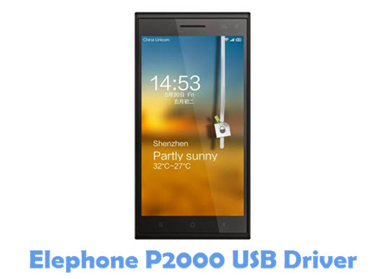 Download Elephone P2000 USB Driver