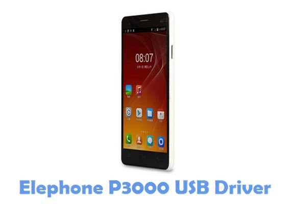 Download Elephone P3000 USB Driver