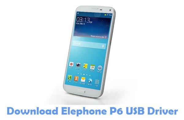 Download Elephone P6 USB Driver