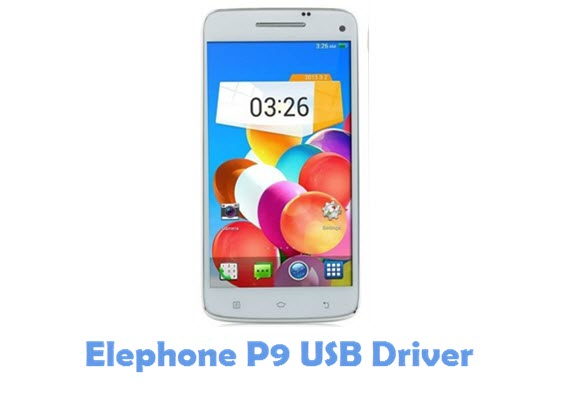 Download Elephone P9 USB Driver