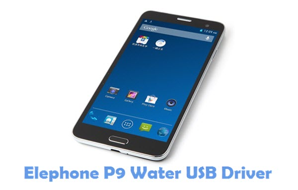 Download Elephone P9 Water USB Driver
