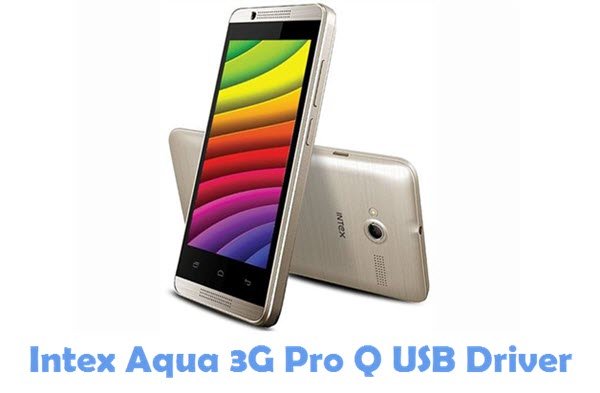 Download Intex Aqua 3G Pro Q USB Driver