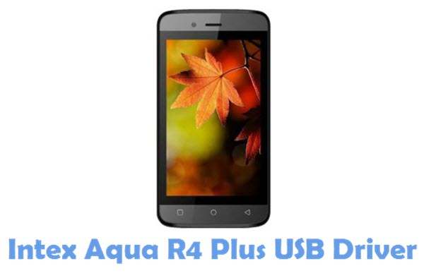 Download Intex Aqua R4 Plus USB Driver