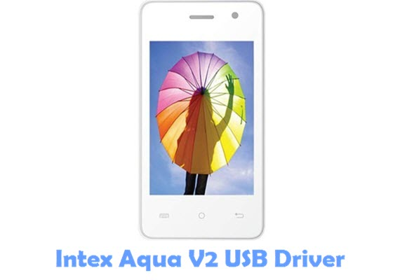 Download Intex Aqua V2 USB Driver
