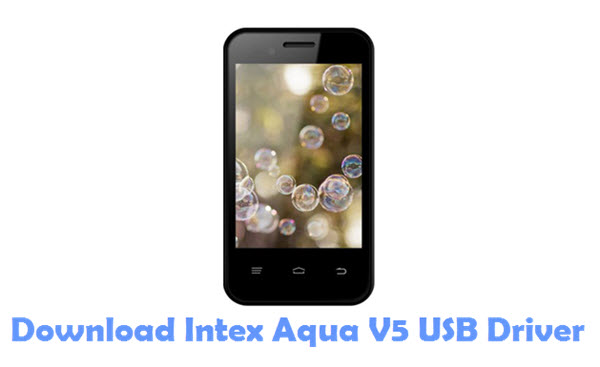 Download Intex Aqua V5 USB Driver
