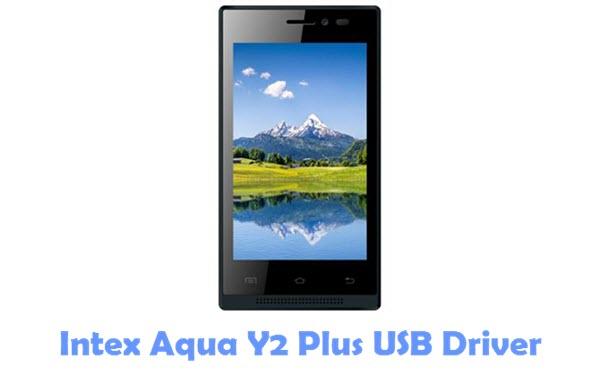 Download Intex Aqua Y2 Plus USB Driver