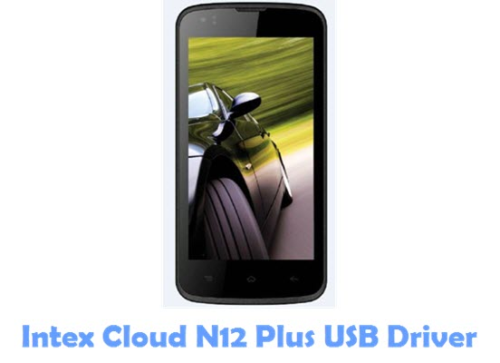 Download Intex Cloud N12 Plus USB Driver