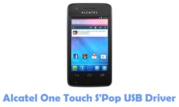 Download Alcatel One Touch S'Pop USB Driver