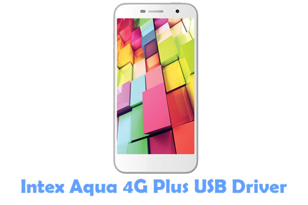 Download Intex Aqua 4G Plus USB Driver