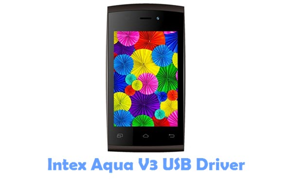 Download Intex Aqua V3 USB Driver