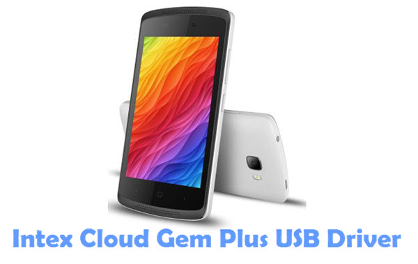 Download Intex Cloud Gem Plus USB Driver