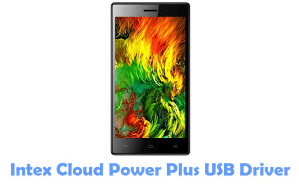 Download Intex Cloud Power Plus USB Driver