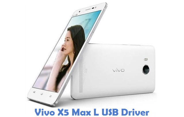 Vivo X5 Max L USB Driver