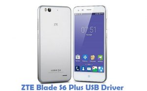 Download ZTE Blade S6 Plus USB Driver | All USB Drivers